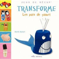 LIVRE TRANSFORME LES POTS DE YAOURT