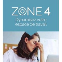 ZONE 4 Dynamisez votre espace de travail